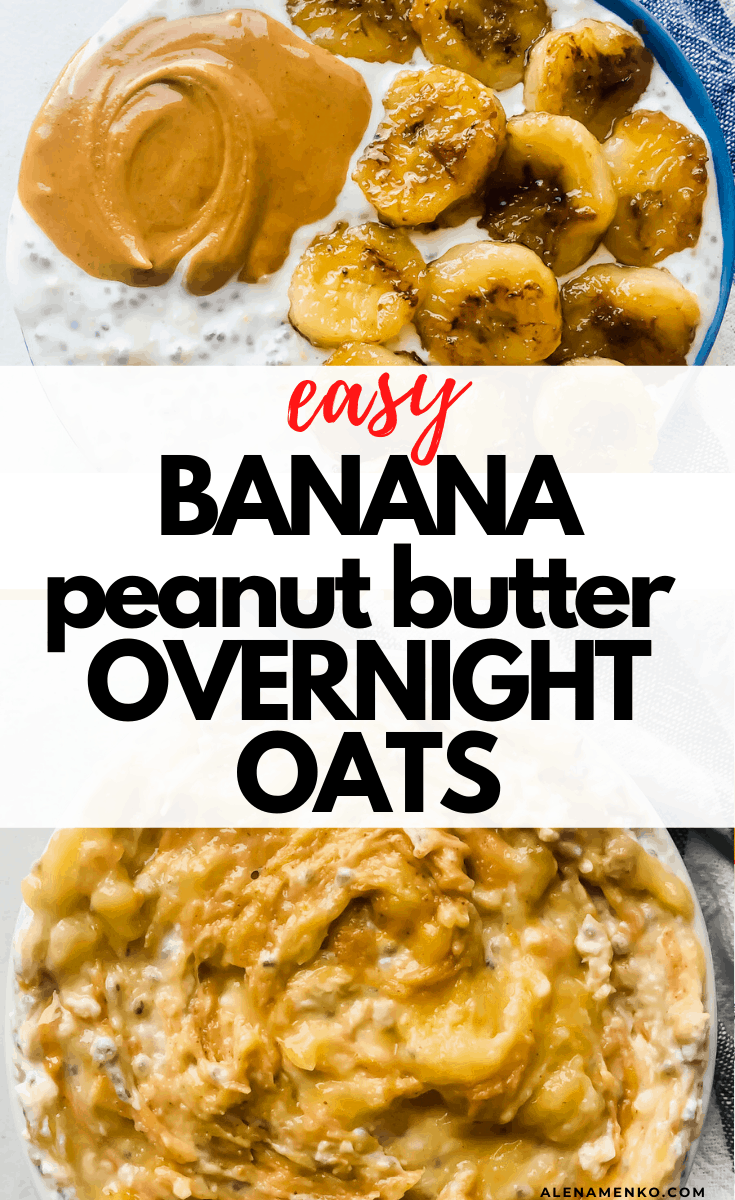 Banana Peanut Butter Overnight Oats with text overlay